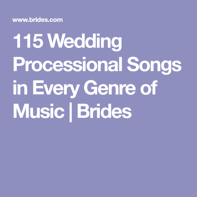 115 Wedding Processional Songs to Set the Tone for a Magical Day ...