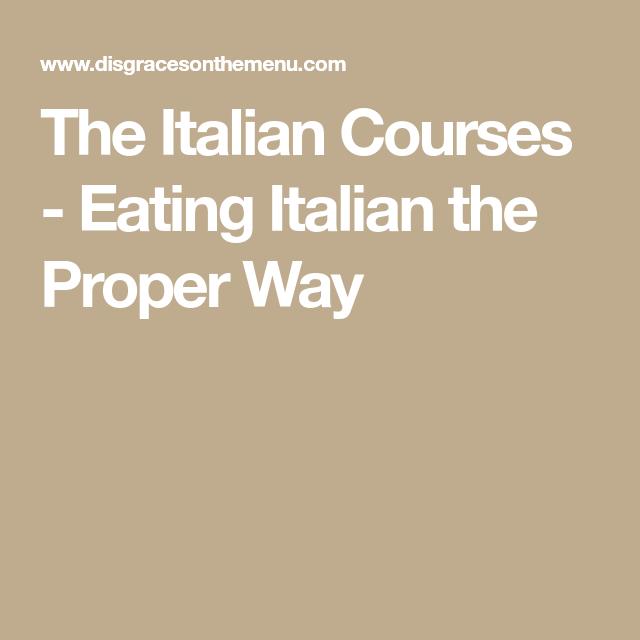 Eating Italian The Proper Way