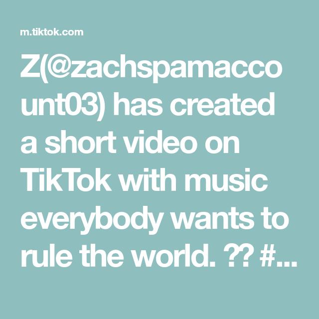 Z Zachspamaccount03 Has Created A Short Video On Tiktok With Music Everybody Wants To Rule The World Razrfit Doggyanthem Strapbac Anthem Music Video