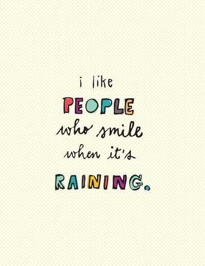 Superb I Like People Who Smile When Itu0027s Raining Art Print