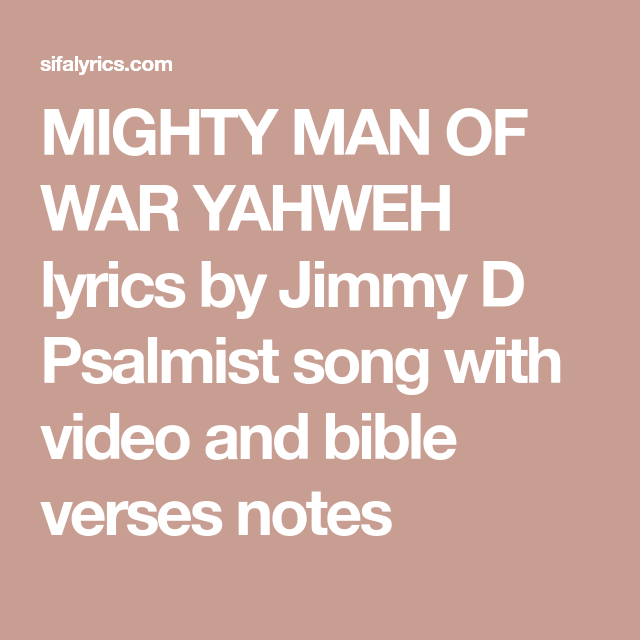 MIGHTY MAN OF WAR YAHWEH Lyrics By Jimmy D Psalmist Song