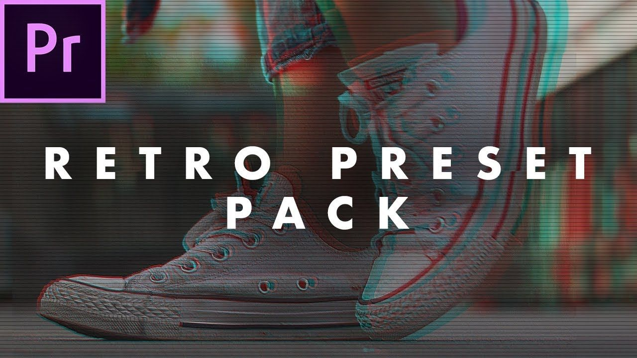 Free Retro Look Preset Pack For Adobe Premiere Pro How To Use