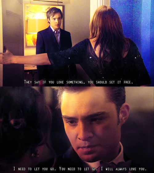 Chuck Says I Love You To Blair Only Know You Love Her When You Let Her Go Gossip Girl Quotes