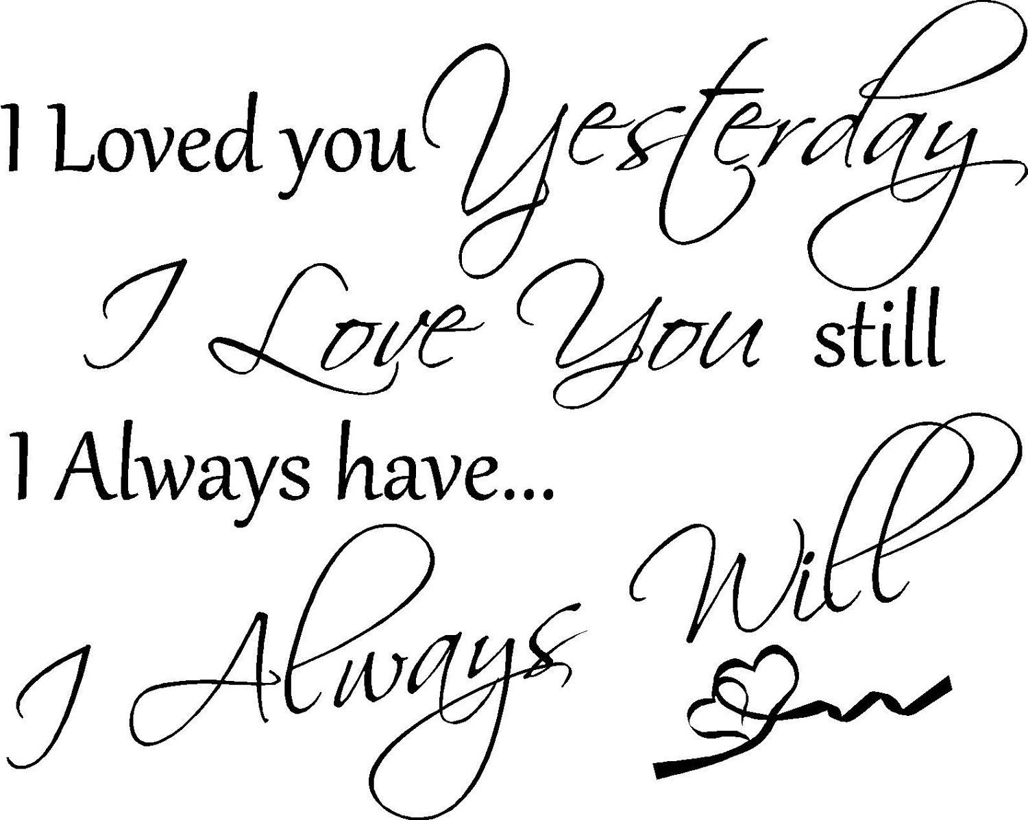 Forever and alwaysI will always love you My