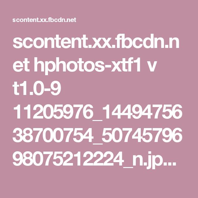 scontent.xx.fbcdn.net hphotos-xtf1 v t1.0-9 11205976_1449475638700754_5074579698075212224_n.jpg?oh=739721f1f9cb716498b06c0895461311&oe=55F7743F