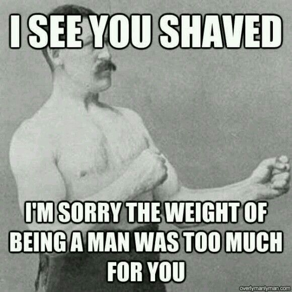 Manhood Overly Manly Man Overly Manly Man Meme Funny Memes