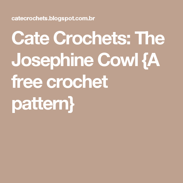 Cate Crochets: The Josephine Cowl {A free crochet pattern}