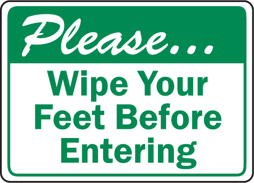 Wipe Your Feet Before Entering Sign Clean Shoes Wipes Signs