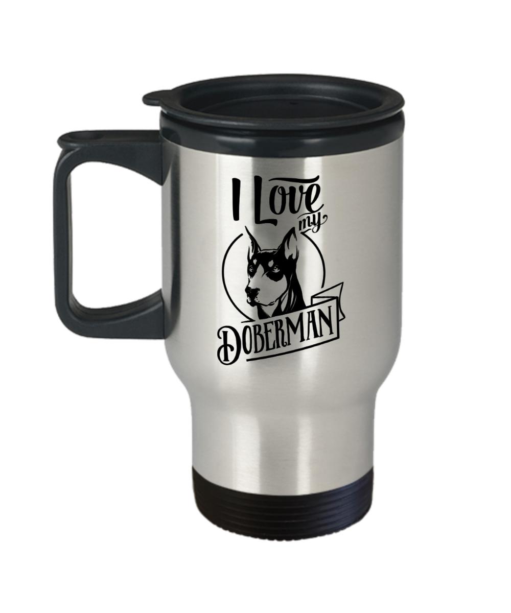 I Love My Doberman Dog Travel Mug Gift Pet Lover Mom Dad