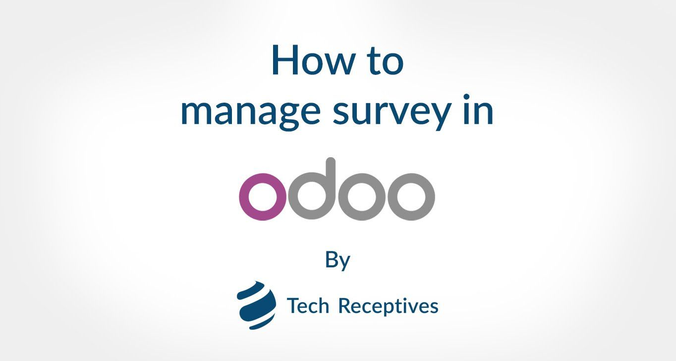 Survey in Odoo is helpful in many cases such as