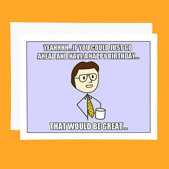 Funny Birthday Meme For Wife : Funny birthday card office space meme by pithydiction