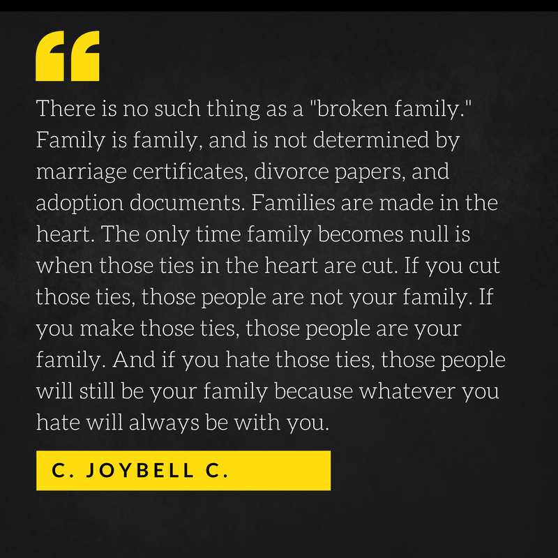 Quote By C Joybell C There Is No Such Thing As A Broken Family Photo Book Quotes Broken Family Quotes Family Quotes