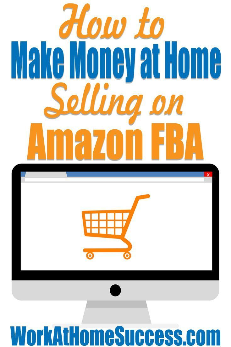 How to Make Money at Home Selling On Amazon FBA | Work at home 2017 ...
