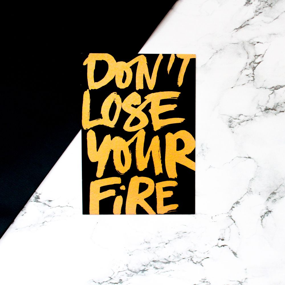 DON'T LOSE YOUR FIRE POSTCARD
