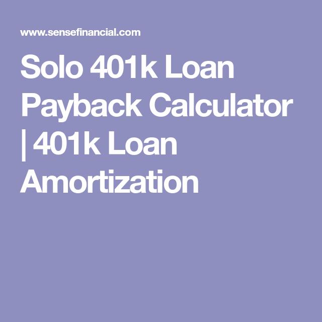 Solo K Loan Payback Calculator  K Loan Amortization