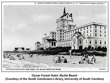 The Ocean Forest Hotel Myrtle Beach S First Luxury Resort
