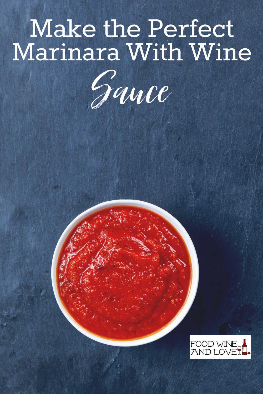 How To Make The Perfect Marinara Sauce With Wine Food Wine And Love Recipe Wine Recipes Marinara Sauce Fun Easy Recipes