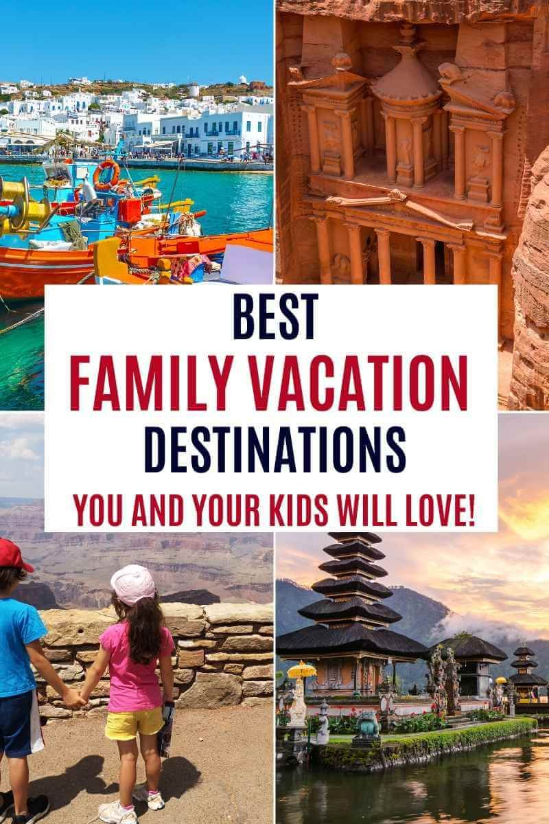 Best Family Vacation Destinations Travel Ideas You Will Love Best Family Vacations Family Vacation Destinations Best Family Vacation Destinations