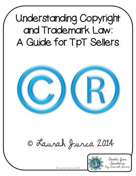 Understanding Copyright And Trademark Law A Guide For Tpt Sellers Tpt Seller Small Business Law Tpt