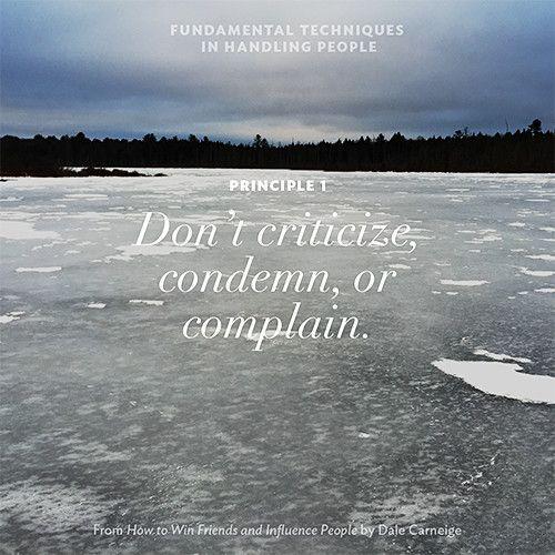 Dale Carnegie Principle 1 Dont Criticize Condemn Or Complain