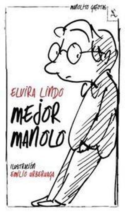 Mejor Manolo, de Elvida Lindo.   ¡Vuelve Manolito!