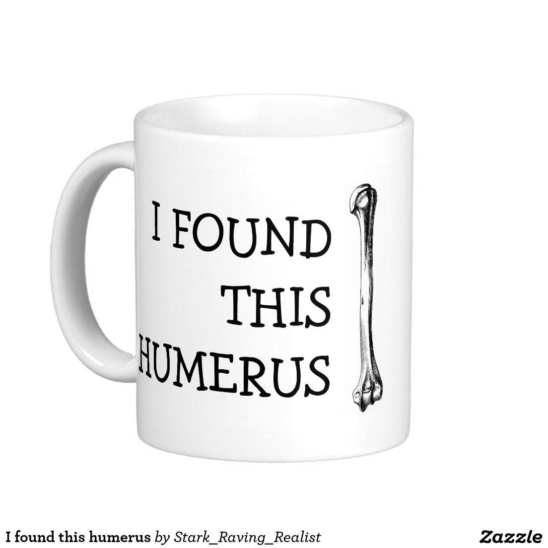 I found this humerus black coffee mug