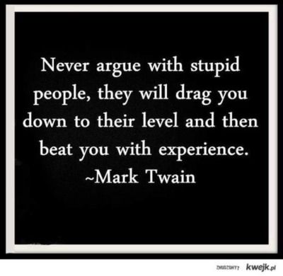 Seriously Making This Sign For The Husband S Office Too Funny Ignorant People Quotes Mark Twain Quotes Stupid People
