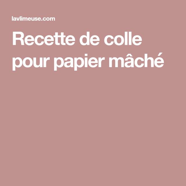 Recette de colle pour papier mâché