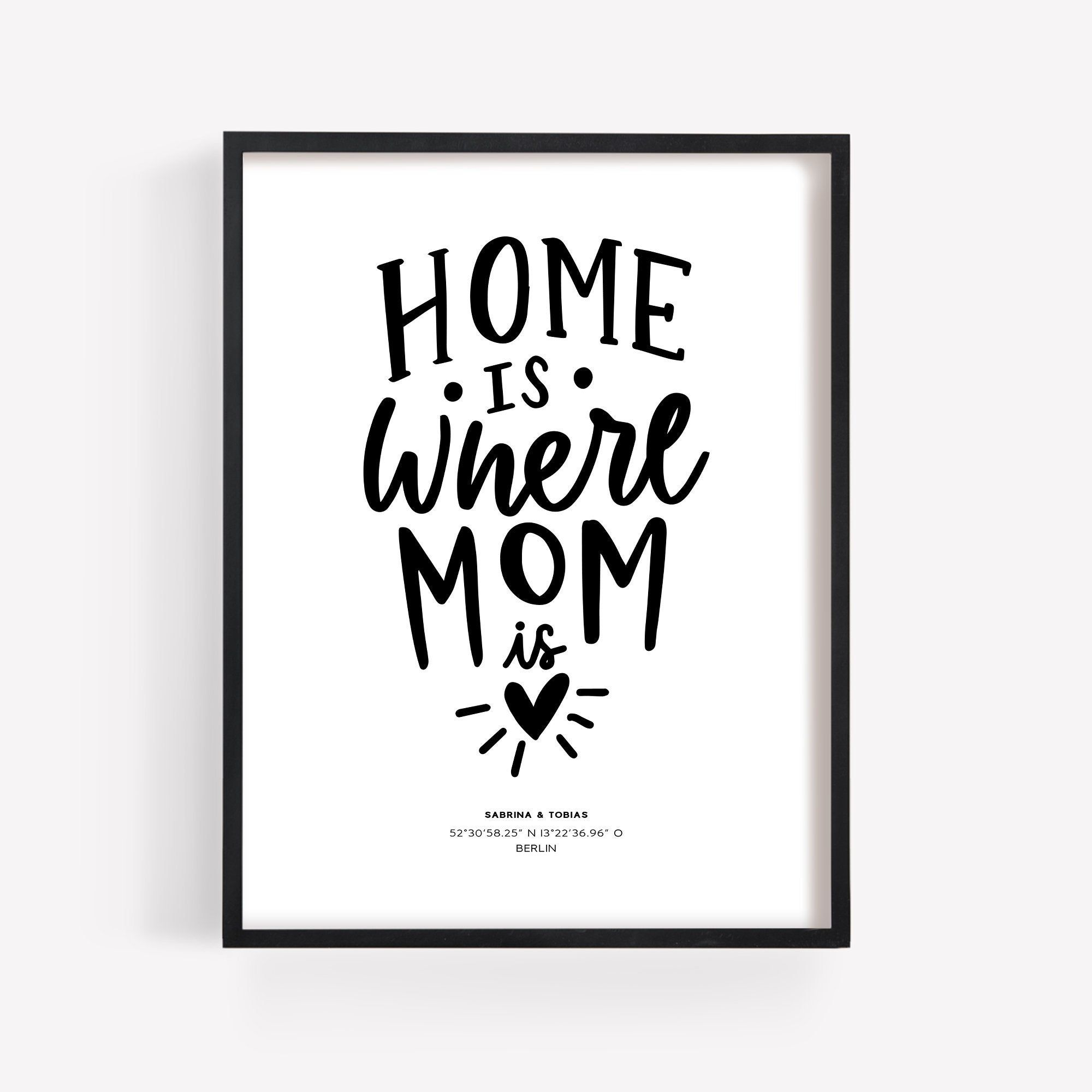 Poster Home Is Where Mom Is Mutter Muttertagsgeschenk Geburtstag Muttertag Geschenk Bild Personalisiert Name Mama Individuell Spruch In 2020 Mom Calm Artwork Novelty Sign