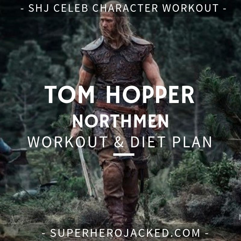 Tom Hopper Workout Routine And Diet Plan Train Like The