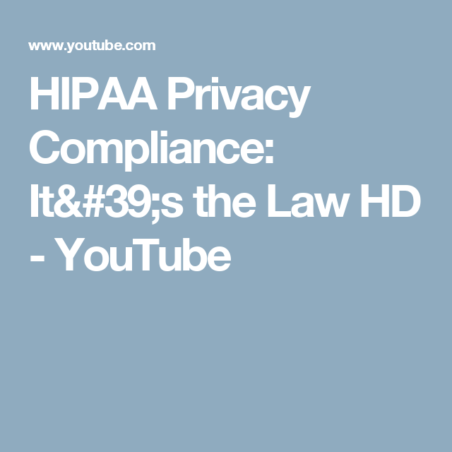 HIPAA Privacy Compliance: It's the Law HD - YouTube