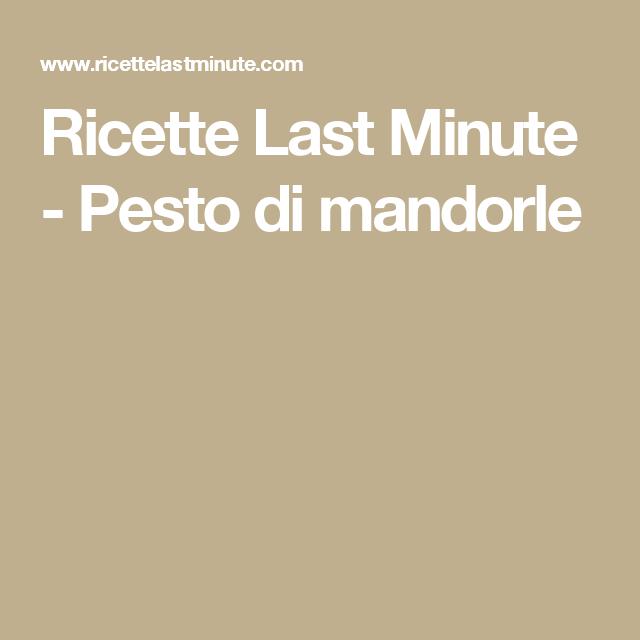 Ricette Last Minute - Pesto di mandorle