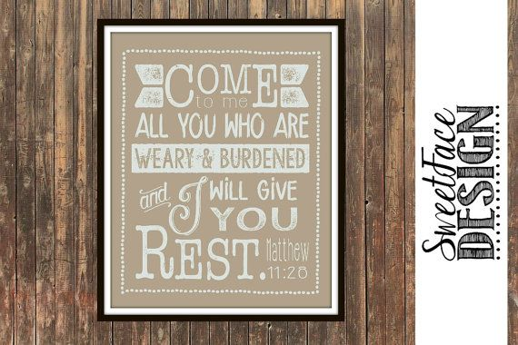 INSTANT DOWNLOAD Come To Me All You Who Are Weary & Burdened And I Will Give You Rest typographic printable. Bible Verse wall art home decor  by SweetFaceDesign