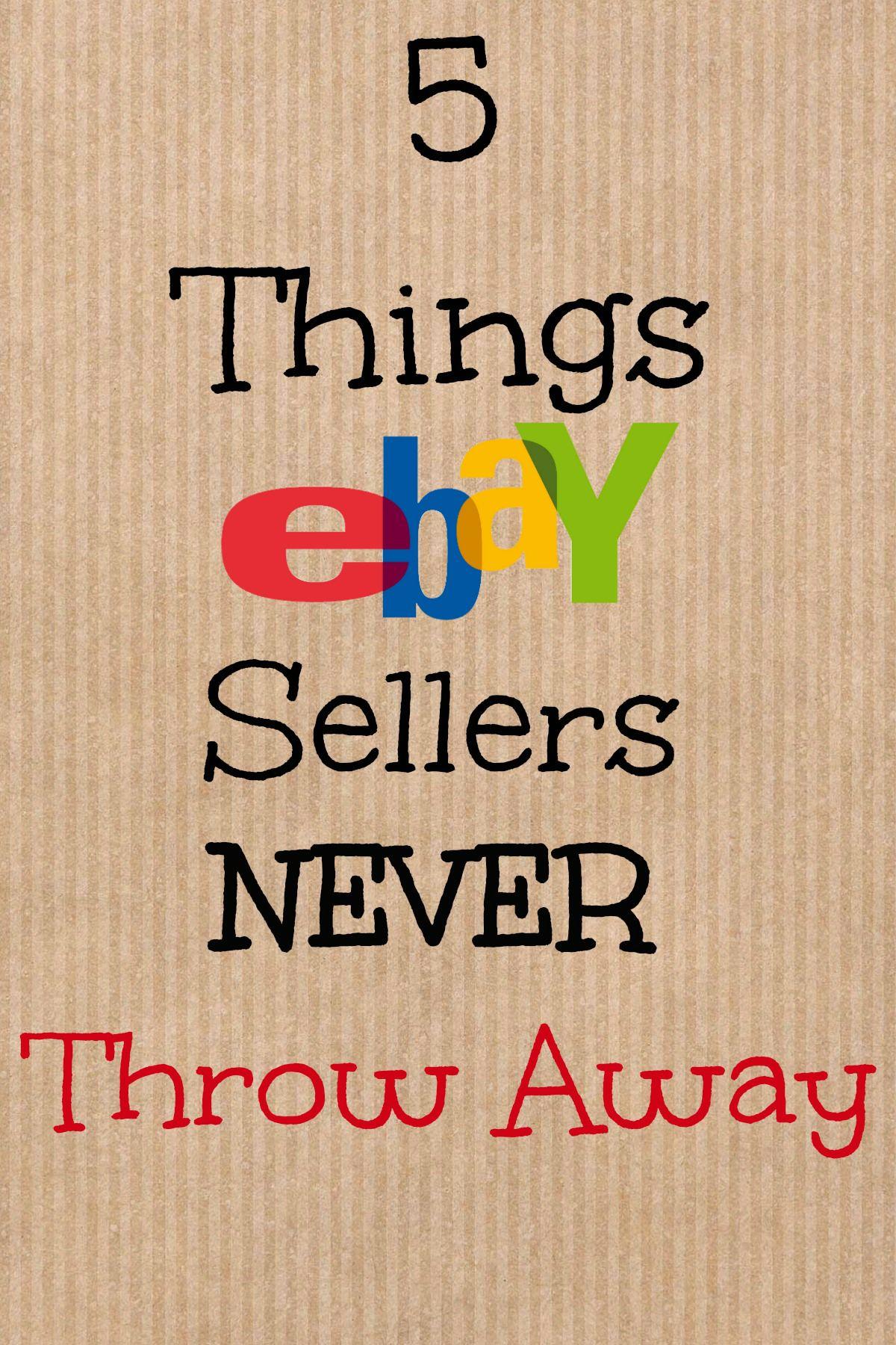 5 Things Ebay Sellers Never Throw Away Ebay Selling Tips Ebay Hacks Ebay Business