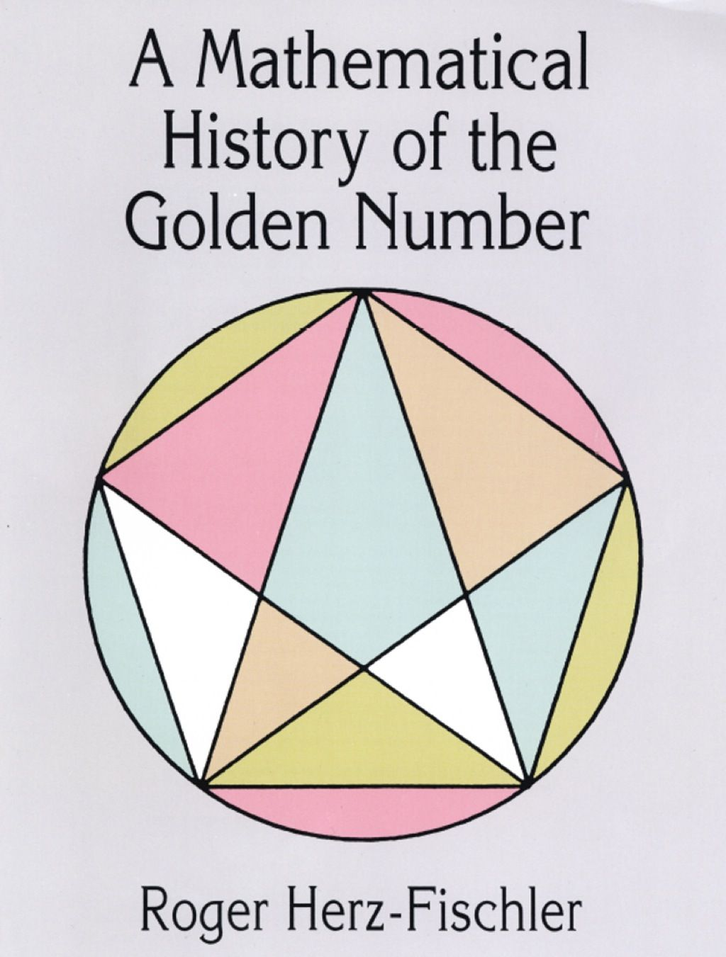A Mathematical History Of The Golden Number Ebook