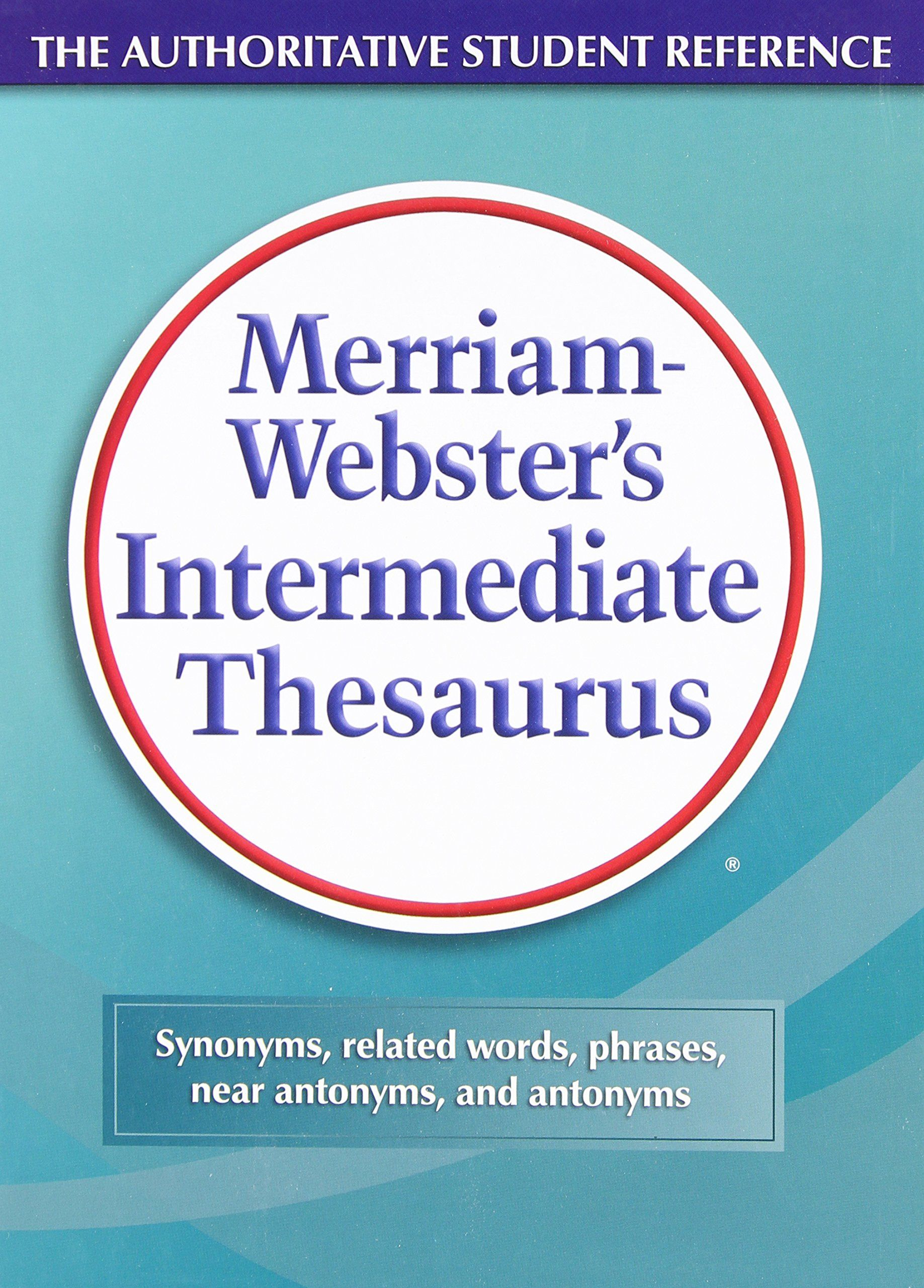Merriam-Webster's Intermediate Thesaurus: The Authoritative Student  Reference