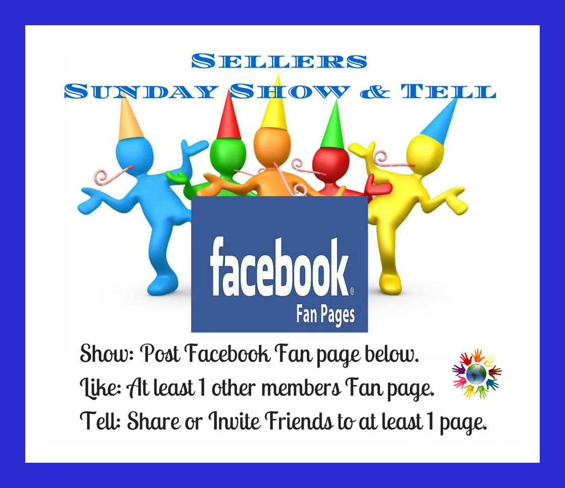 New Weekly Sellers Sunday Show Tell This Week Facebook Fan Pages Only Add Your Link Like Share Facebook Business Facebook Fan Page Show And Tell