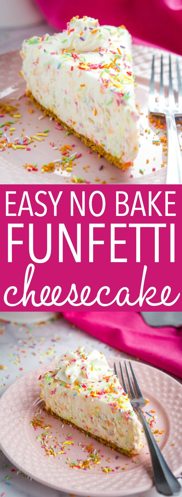 Easy No Bake Funfetti Cheesecake