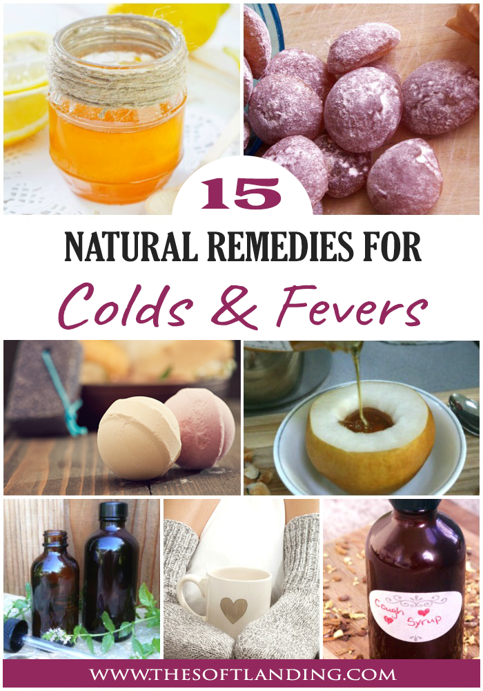 15 Natural Remedies For Colds And Fevers Cold Home Remedies Homemade Cold Remedies Natural Cold Remedies