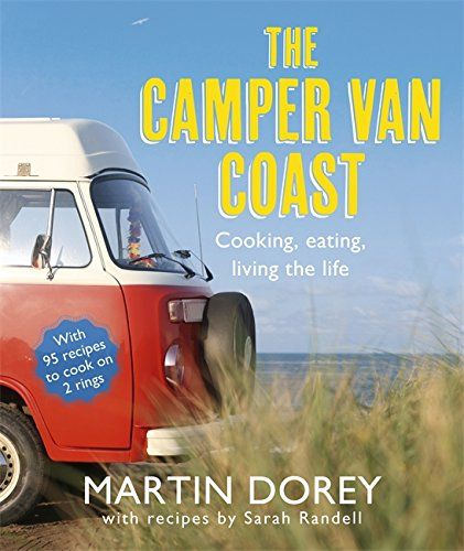 The Camper Van Coast: Cooking, Eating, Living the Life by Martin Dorey http://www.amazon.co.uk/dp/1444703943/ref=cm_sw_r_pi_dp_865Uwb1PC6XX8