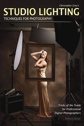 Christopher Greys Studio Lighting Techniques For Photography – BOOK-1892