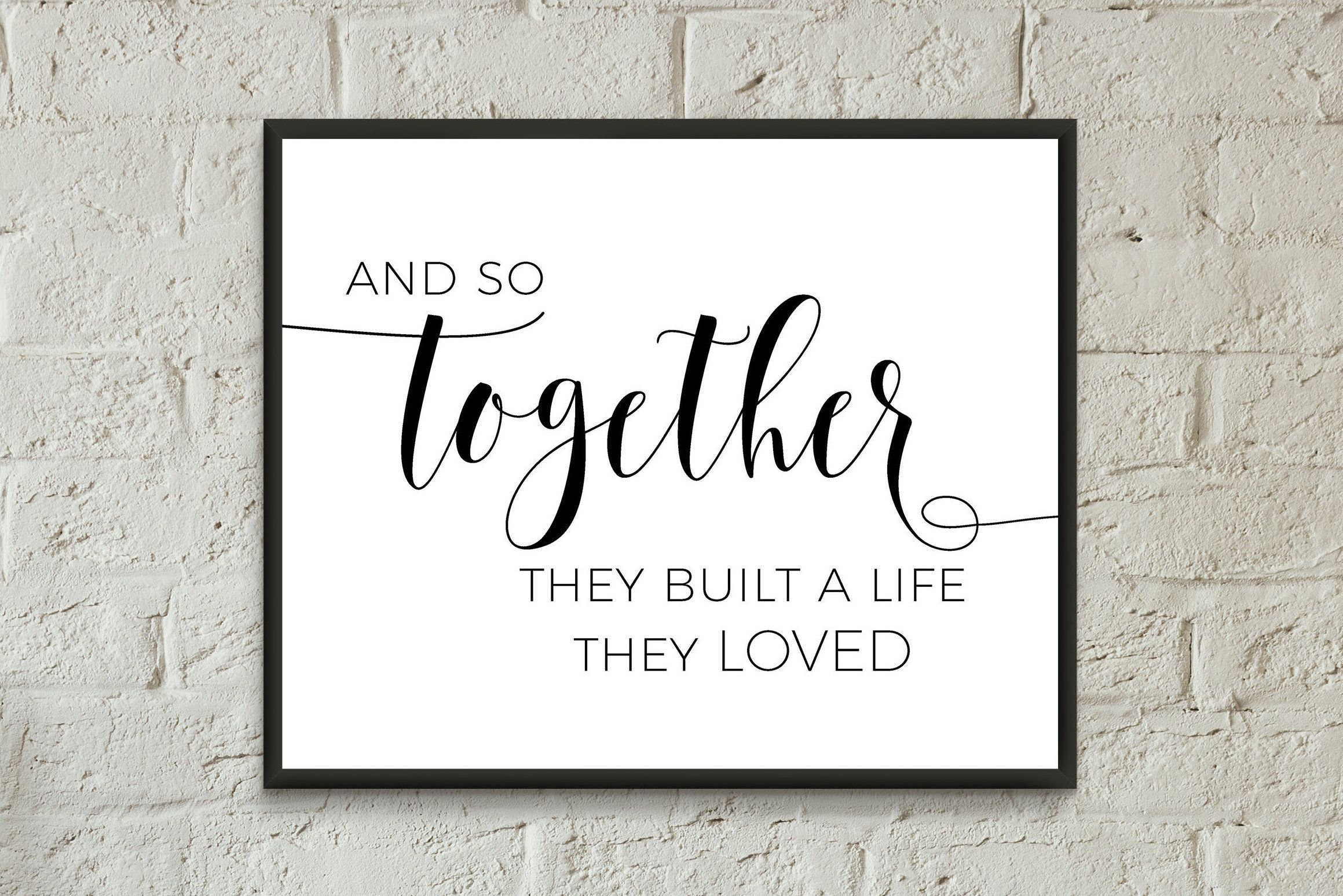 And So Together They Built A Life They Loved Family Room Print Bedroom Prints Quotes Printable