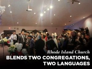 16Ideas-Rhode-Island-Church-Blends-Two-Congregations-Two-Languages-0223