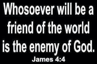 Whosoever Will Be A Friend Of The World Is Enemy God James 44