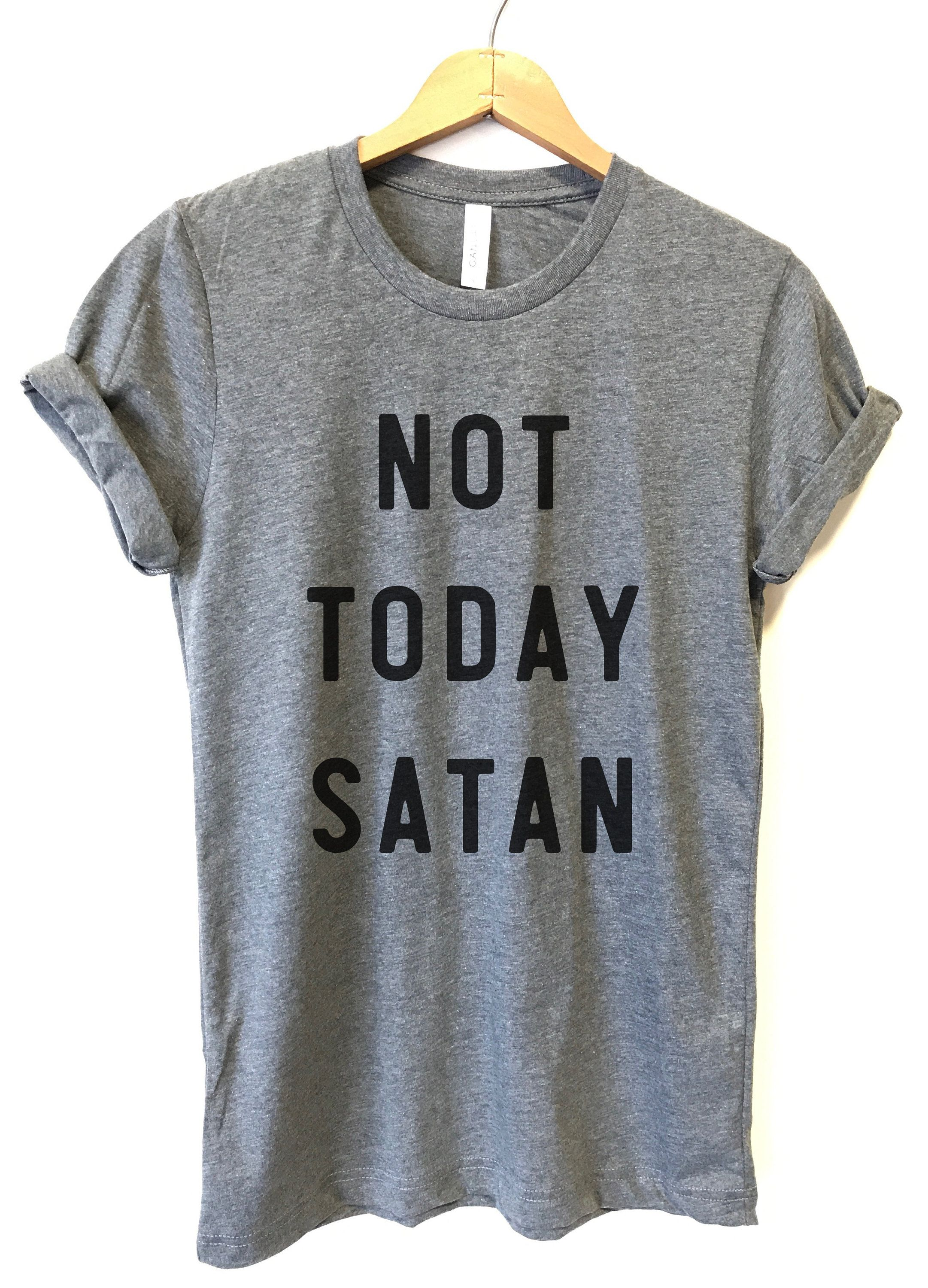 7479c4c5 Not Today Satan Shirt, TShirts for Women, Graphic Tee, Ladies Unisex shirt,  Christian T Shirt, Jesus Saves Bro, All I need is Jesus by PeachMarketplace  on ...