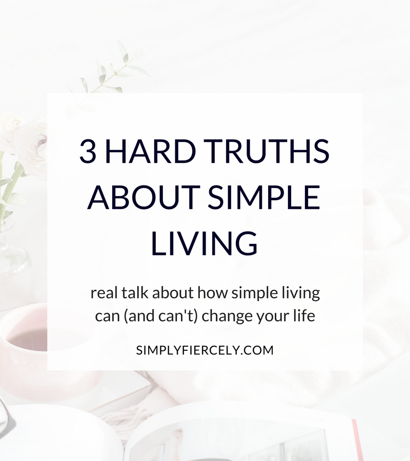 3 Hard Truths About Simple Living