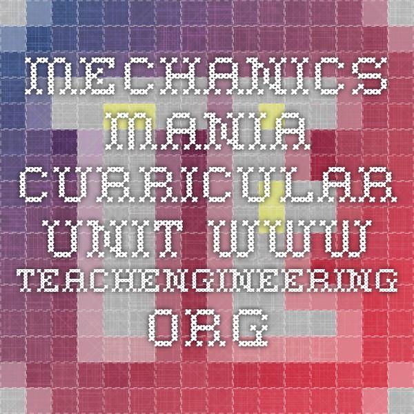 Mechanics Mania - Curricular Unit - www.TeachEngineering.org