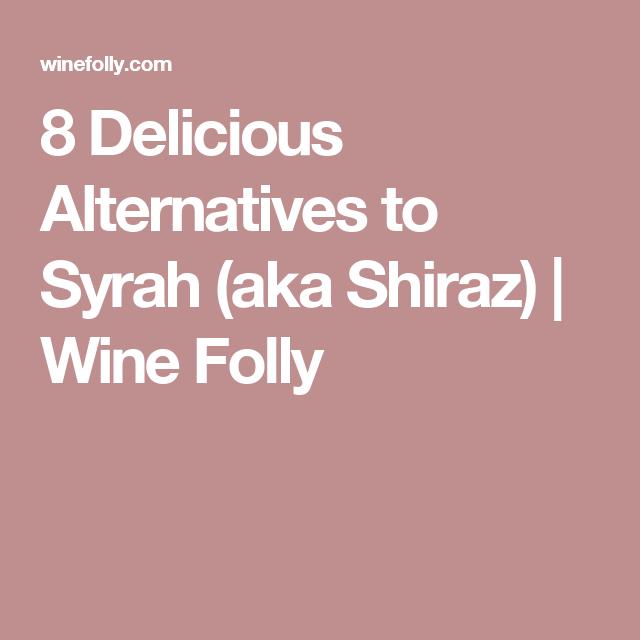 8 Delicious Alternatives to Syrah (aka Shiraz) | Wine Folly