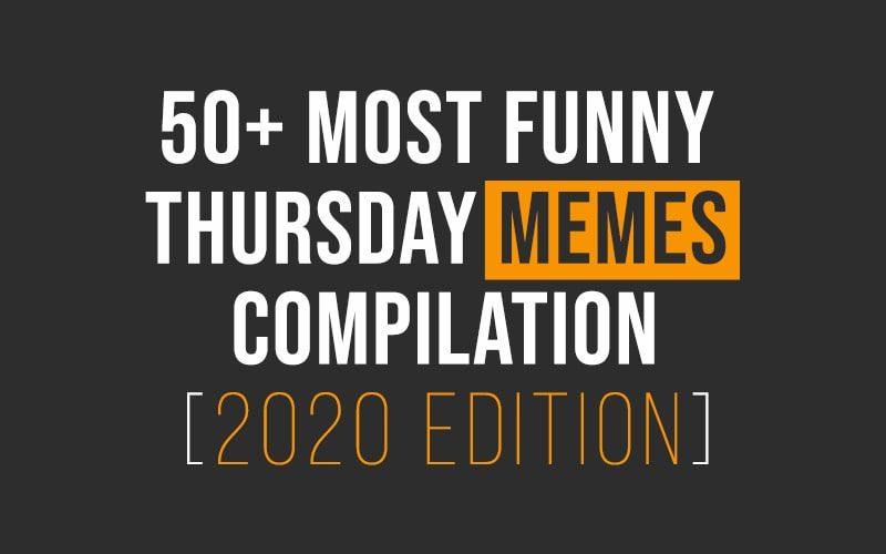 50 Most Funny Thursday Memes Compilation Good Morning Handsome Quotes Happy Weekend Quotes Good Morning Texts