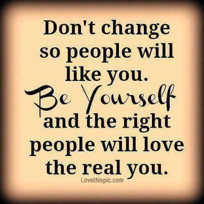 Life Quotes: Be Yourself Life Quotes Quotes Positive Quotes Quote Life  Quote Positive Quote I...   Inspirational, Wisdom And Affirmation